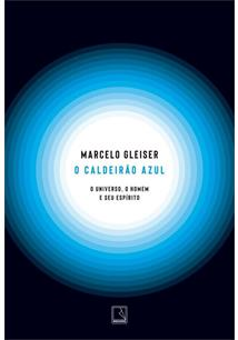 O CALDEIRAO AZUL: O UNIVERSO, O HOMEM E SEU ESPIRITO