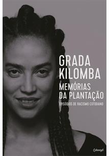 LIVRO MEMORIAS DA PLANTAÇAO: EPISODIOS DE RACISMO COTIDIANO