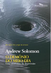O DEMONIO DO MEIO-DIA: UMA ANATOMIA DA DEPRESSAO - 3ªED.(2018)