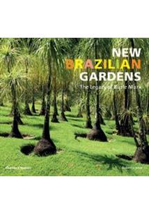 LIVRO NEW BRAZILIAN GARDENS: THE LEGACY OF BURLE MARX