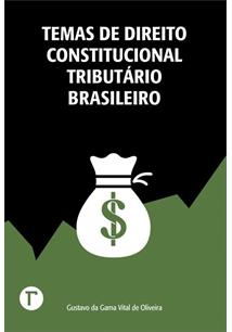 TEMAS DE DIREITO CONSTITUCIONAL TRIBUTARIO BRASILEIRO