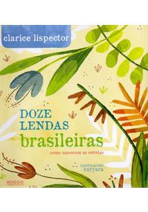 DOZE LENDAS BRASILEIRAS: COMO NASCEM AS ESTRELAS - 1ªED.(2014)