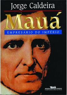 MAUA, EMPRESARIO DO IMPERIO