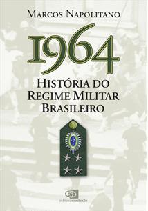 1964: HISTORIA DO REGIME MILITAR BRASILEIRO