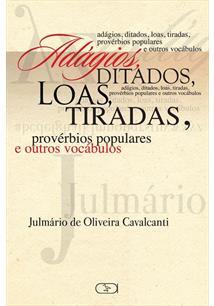 ADAGIOS, DITADOS, LOAS, TIRADAS, PROVERBIOS POPULARES E OUTROS VOCABULOS