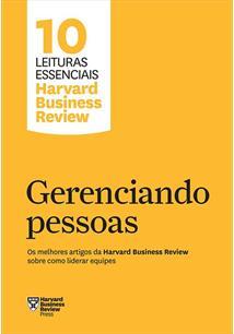 GERENCIANDO PESSOAS: OS MELHORES ARTIGOS DA HARVARD BUSINESS REVIEW SOBRE COMO ...