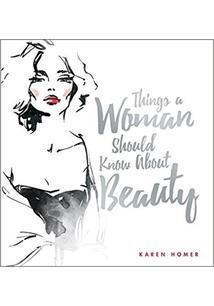THINGS A WOMAN SHOULD KNOW BEAUTY