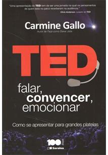 TED: FALAR, CONVENCER, EMOCIONAR - Carmine Gallo - Livro