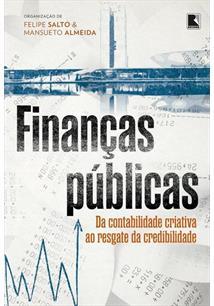 LIVRO FINANÇAS PUBLICAS: DA CONTABILIDADE CRIATIVA AO RESGATE DA CREDIBILIDADE