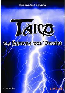 TAICO E A GUERRA DOS DEUSES - 2ªED.(2018)