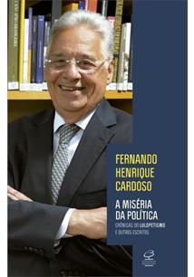 LIVRO A MISERIA DA POLITICA: CRONICAS DO LULOPETISMO E OUTROS ESCRITOS