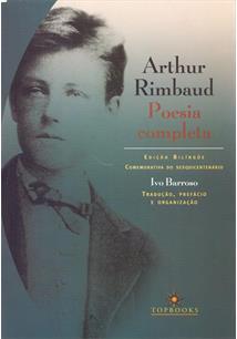 ARTHUR RIMBAUD: POESIA COMPLETA - 3ªED.(2004)