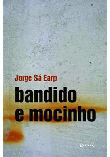 BANDIDO E MOCINHO - 1ªED.(2012)