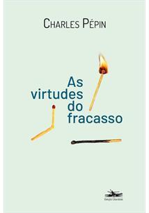 AS VIRTUDES DO FRACASSO