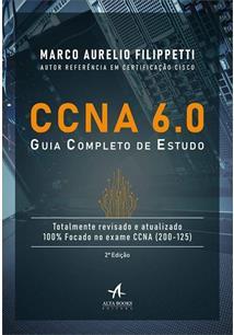 CCNA 6.0: GUIA COMPLETO DE ESTUDO - 2ªED.(2019)