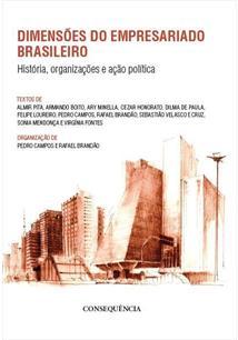DIMENSOES DO EMPRESARIADO BRASILEIRO: HISTORIA, ORGANIZAÇAO E AÇAO POLITICA - 1...