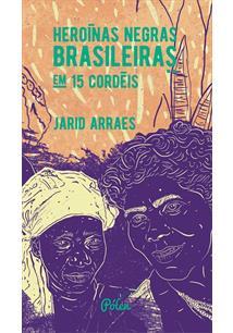 HEROINAS NEGRAS BRASILEIRAS EM 15 CORDEIS