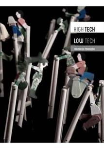 HIGH TECH LOW TECH: FORMAS DE PRODUÇAO