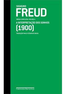 FREUD: A INTERPRETAÇAO DOS SONHOS (1900) - OBRAS COMPLETAS - VOLUME 4