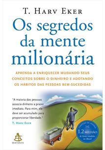 OS SEGREDOS DA MENTE MILIONARIA: APRENDA A ENRIQUECER MUDANDO SEUS CONCEITOS SO...