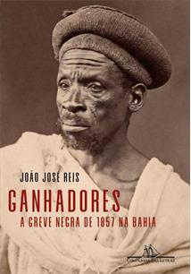 GANHADORES: A GREVE NEGRA DE 1857 NA BAHIA