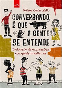 LIVRO CONVERSANDO E QUE A GENTE SE ENTENDE: DICIONARIO DE EXPRESSOES COLOQUIAIS BRASILEIRAS