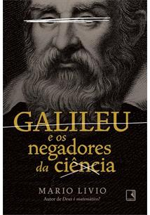 GALILEU E OS NEGADORES DA CIENCIA - 1ªED.(2021)
