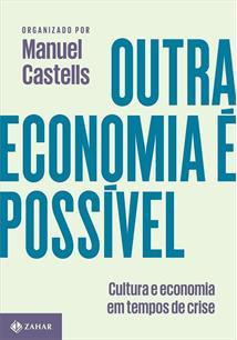 OUTRA ECONOMIA E POSSIVEL: CULTURA E ECONOMIA EM TEMPOS DE CRISE