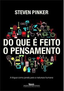 QUE E FEITO O PENSAMENTO, DO: A LINGUA COMO JANELA PARA A NATUREZA HUMANA - 1ªED.(2008)