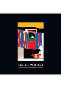 CARLOS VERGARA: A DIMENSAO GRAFICA - UMA OUTRA ENERGIA SILENCIOSA