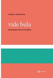 LIVRO VIDE BULA: FARMACOLOGIA POETICA DE TRES PILULAS