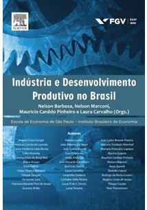 INDUSTRIA E DESENVOLVIMENTO PRODUTIVO NO BRASIL
