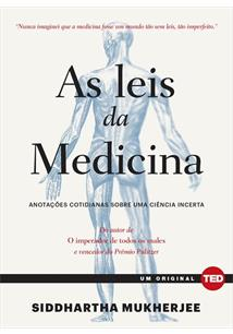 AS LEIS DA MEDICINA: ANOTAÇOES COTIDIANAS SOBRE UMA CIENCIA INCERTA