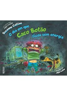 O DIA EM QUE CACO BOTAO FICOU SEM ENERGIA - 1ªED.(2019)