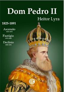 DOM PEDRO II: 1825-1897 - 1ªED.(2021)