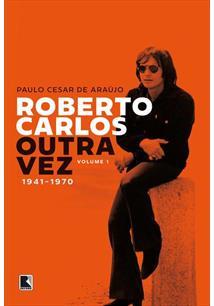 ROBERTO CARLOS OUTRA VEZ - 1941-1970 (VOL. 1) - 1ªED.(2021)