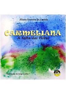 CARMELIANA: A FESTA DAS FLORES