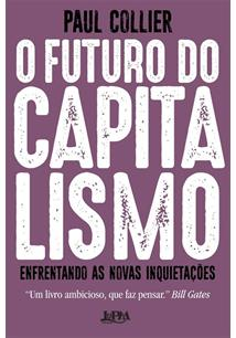 O FUTURO DO CAPITALISMO: ENFRENTANDO AS NOVAS INQUIETAÇOES
