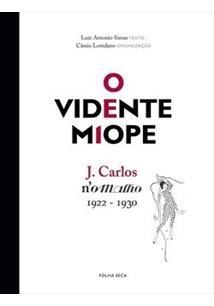 O VIDENTE MIOPE: J. CARLOS N'O MALHO (1922-1930)