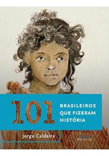101 BRASILEIROS QUE FIZERAM HISTORIA