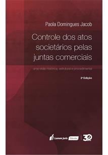 LIVRO CONTROLE DOS ATOS SOCIETARIOS PELAS JUNTAS COMERCIAIS: UMA VISAO HISTORICA, ESTRUTURAL E PROCEDIMENTAL