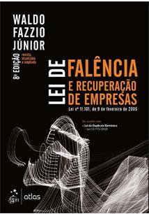LEI DE FALENCIA E RECUPERAÇAO DE EMPRESAS - 8ªED.(2019)