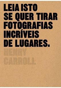 LEIA ISTO SE QUER TIRAR FOTOGRAFIAS INCRIVEIS DE LUGARES