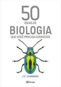 50 IDEIAS DE BIOLOGIA QUE VOCE PRECISA SABER