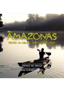 AMAZONAS: PATRIA DA AGUA / WATER HEARTLAND - 1ªED.(2007)