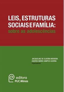 LEIS, ESTRUTURAS SOCIAIS E FAMILIA: SOBRE AS ADOLESCENCIAS
