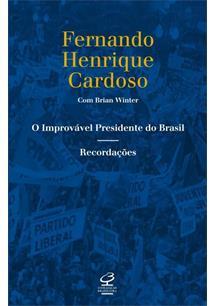 O IMPROVAVEL PRESIDENTE DO BRASIL: RECORDAÇOES