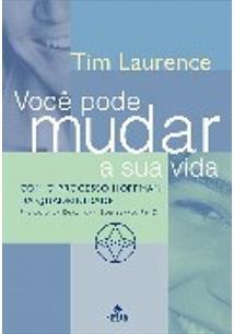 LIVRO VOCE PODE MUDAR SUA VIDA: COM O PROCESSO HOFFMAN DA QUADRINIDADE - 2ªED.(2007)