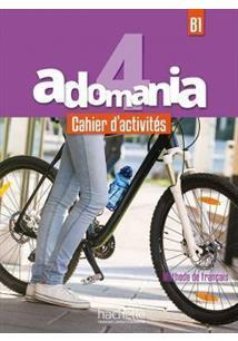 ADOMANIA 4: CAHIER D'ACTIVITES + CD AUDIO (NIVEAU B1)
