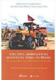 UMA NOVA ABORDAGEM DA QUESTAO DA TERRA NO BRASIL: O CASO DO MST EM CAMPOS DOS G...